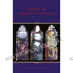 Advent with Evelyn Underhill by Evelyn Underhill, 9780819222213.