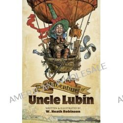 Adventures of Uncle Lubin by William H. Robinson, 9780486498218.