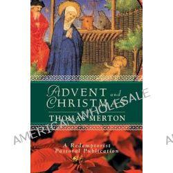 Advent and Christmas with Thomas Merton by Thomas Merton, 9780764808432.