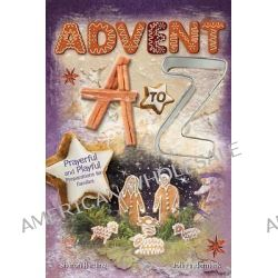 Advent A to Z, Prayerful and Playful Preparations for Families by Sharon Harding, 9781426760273.