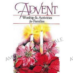 Advent, Worship and Activities for Families by Margaret Ann Huffman, 9780687087266.
