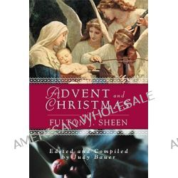Advent and Christmas with Fulton J.Sheen by Fulton J. Sheen, 9780764807497.