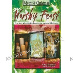 Advent and Christmas, Complete Worship Outlines for Advent and Christmas by Jennifer Youngman, 9780687465422.