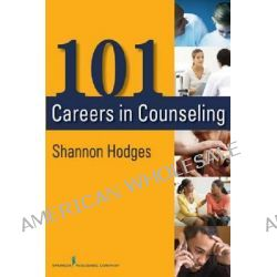 101 Careers in Counseling by Shannon Hodges, 9780826108586.