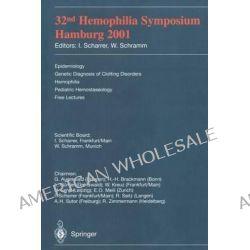 32nd Hemophilia Symposium : Hamburg 2001, Hamburg 2001 by I. Scharrer, 9783540438847.