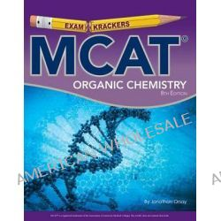 8th Edition Examkrackers MCAT Organic Chemistry by Jonathan Orsay, 9781893858640.