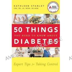 50 Things You Need to Know About Diabetes, Expert Tips for Taking Control by Kathleen Stanley, 9781580402835.