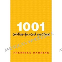 1001 Solution-Focused Questions, Handbook for Solution-focused Interviewing by Fredrike Bannink, 9780393706345.
