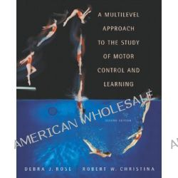 A Multilevel Approach to the Study of Motor Control and Learning by Debra J. Rose, 9780805360318.