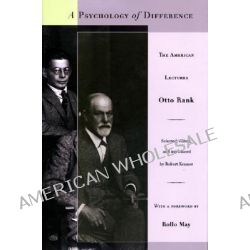 A Psychology of Difference, The American Lectures by Otto Rank, 9780691044705.