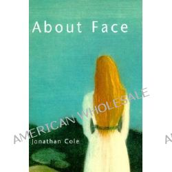 About Face by Jonathan Cole, 9780262531634.