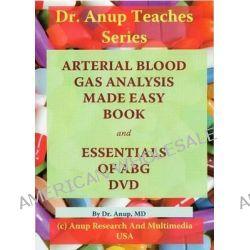 ABG - Arterial Blood Gas Analysis, Essentials of ABG - DN1.1 by Dr. A. B. Anup, 9781603350044.