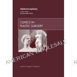 Abdominoplasty, an Issue of Clinics in Plastic Surgery, An Issue of Clinics in Plastic Surgery by Al S. Aly, 9781437724851.