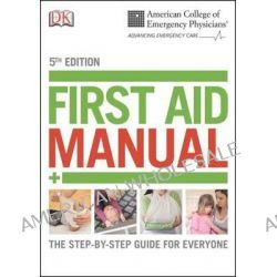 Acep First Aid Manual, 5th Edition, 9781465419507.