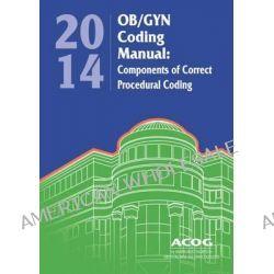 Acog OB/GYN Coding Manual 2014 by Acog, 9781935718109.