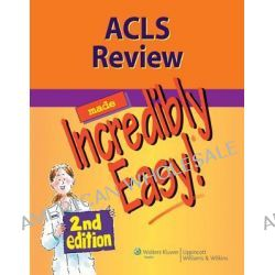 ACLS Review Made Incredibly Easy by Lippincott, 9781608312887.