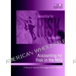Accounting for Risk in the NHS by Paul Fenn, 9781859713495.