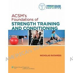 ACSM's Foundations of Strength Training and Conditioning by American College of Sports Medicine, 9780781782678.