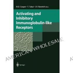 Activating and Inhibitory Immunoglobulin-Like Receptors by M.D. Cooper, 9784431702979.