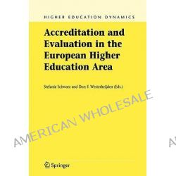 Accreditation and Evaluation in the European Higher Education Area, Higher Education Dynamics by Stefanie Schwarz, 9781402027963.