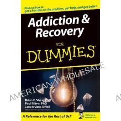 Addiction And Recovery For Dummies by Brian F. Shaw, 9780764576256.