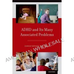 ADHD and its Many Associated Problems by Christopher Gillberg, 9780199937905.