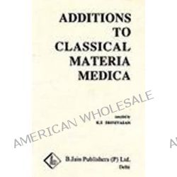 Additions to Classical Materia Medica of Clarke by K.S. Srinivasan, 9788170216636.