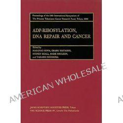 Adp-Ribosylation, DNA Repair and Cancer: ADP-Ribosylation, DNA Repair and Cancer Volume 13, Proceedings of the Internati