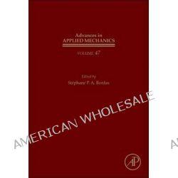 Advances in Applied Mechanics, Volume 46 by Erik van der Giessen, 9780123965226.