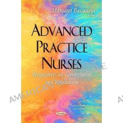 Advanced Practice Nurses, Perspectives on Competition and Regulation by Margaret Bassanelli, 9781633216259.
