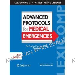 Advanced Protocols for Medical Emergencies by Donald P. Lewis, 9781591953012.