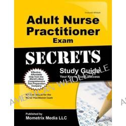 Adult Nurse Practitioner Exam Secrets, NP Test Review for the Nurse Practitioner Exam by NP Exam Secrets Test Prep Team, 9781610722995.