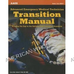 Advanced Emergency Medical Technician Transition Manual by American Academy of Orthopaedic Surgeons (AAOS), 9781449650193.