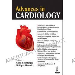 Advances in Cardiology by Kanu Chatterjee, 9789350909638.