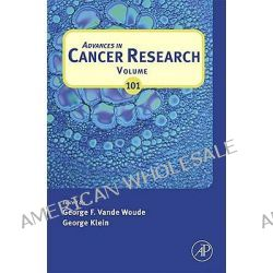 Advances in Cancer Research, Advances in Cancer Research by George F. Vande Woude, 9780123743596.