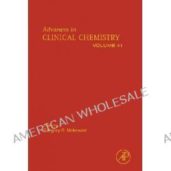 Advances in Clinical Chemistry, Advances in Clinical Chemistry by Gregory Makowski, 9780120103416.