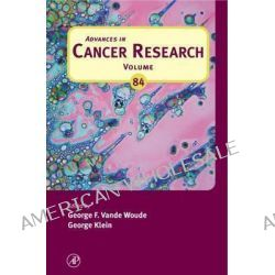 Advances in Cancer Research, Advances in Cancer Research by George Klein, 9780120066841.