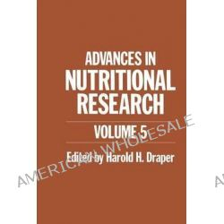 Advances in Nutritional Research, Volume 5 by H. Draper, 9781461399391.