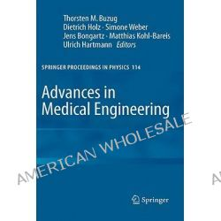 Advances in Medical Engineering, Preliminary Entry 210 by Thorsten M. Buzug, 9783540687634.