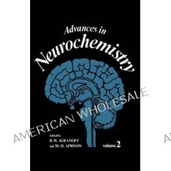 Advances in Neurochemistry by B. W. Agranoff, 9781461582397.