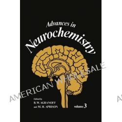 Advances in Neurochemistry, Volume 3 by B. W. Agranoff, 9781461582427.