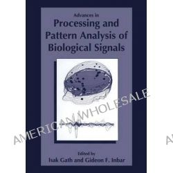 Advances in Processing and Pattern Analysis of Biological Signals by Isak Gath, 9781475791006.