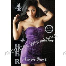4 Her by Aaron Short, 9781480286726.