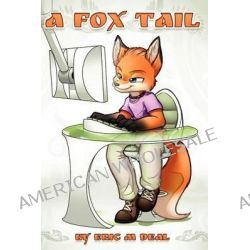 A Fox Tail by Eric M Deal, 9780615460307.