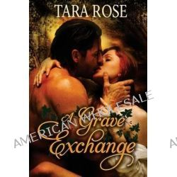 A Grave Exchange by Dr Tara Rose, 9781941446119.