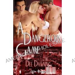 A Dangerous Game by Dee Dawning, 9781491225530.