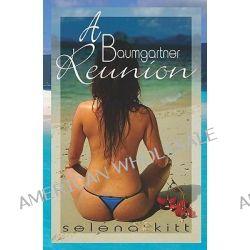 A Baumgartner Reunion by Selena Kitt, 9781448684137.