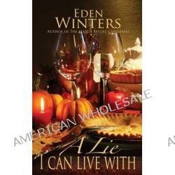 A Lie I Can Live with by Eden Winters, 9781626220072.