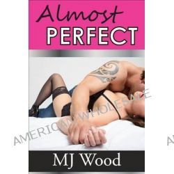 Almost Perfect by Mj Wood, 9781502362711.