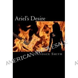 Ariel's Desire by Candace Smith, 9781451501469.